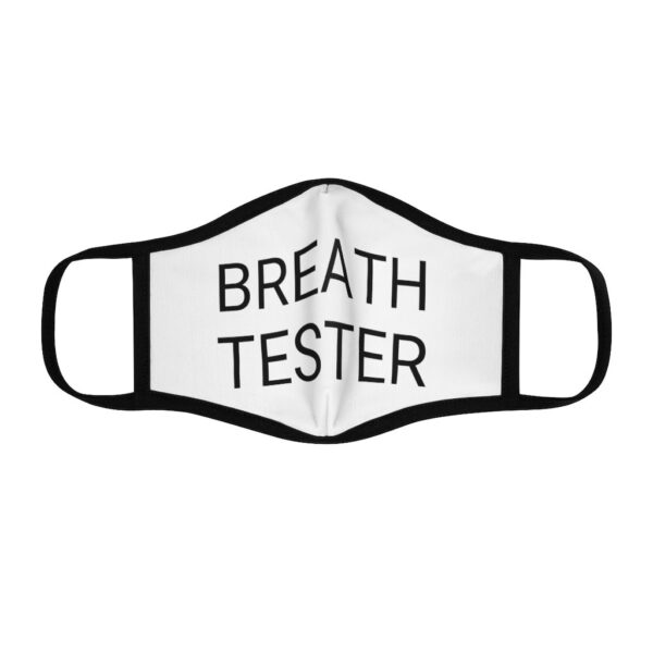 BREATH TESTER Fitted Poly Face Mask